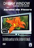 Dreamwindow: jardin de fleurs
