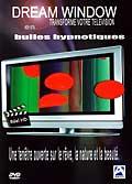 Dreamwindow: bulles hypnotiques