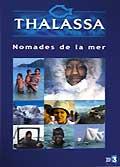 Thalassa - les nomades de la mer dvd.1