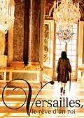 Versailles - le reve d un roi