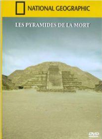 National geographic - les pyramides de la mort
