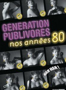 Génération publivores - nos années 80