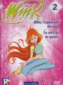 Winx club vol. 2 alfea l'université des fées/la voix de la nature