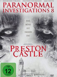 Paranormal investigations 8 - preston castle