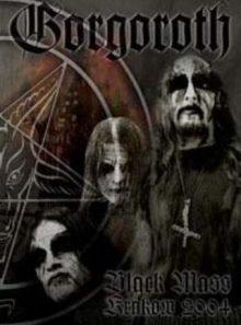Gorgoroth. black mass. krakow 2004