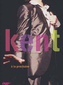 Kent - à la prochaine