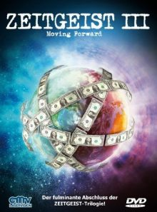 Zeitgeist iii: moving forward
