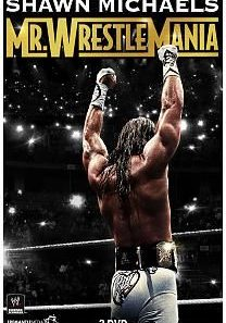 Shawn michaels : mr wrestlemania