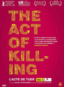 The act of killing - version intégrale inédite