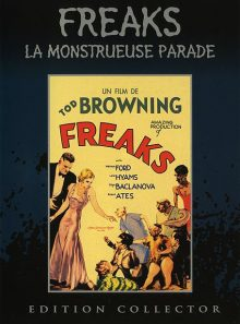 Freaks, la monstrueuse parade - édition collector