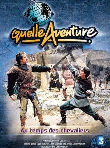Quelle aventure ! - saison 1 - 2 - au temps des chevaliers