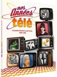 Nos années télé - 1950-1980 : les grands moments du petit écran - édition collector