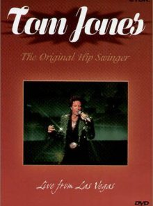 Tom jones the original hip swinger (live from las vegas)