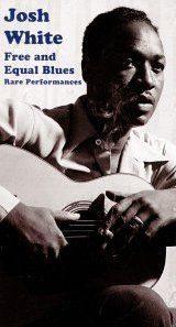 Josh white free and equal blues, rare performances