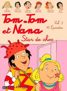 Tom-tom et nana - vol. 3 : star de choc