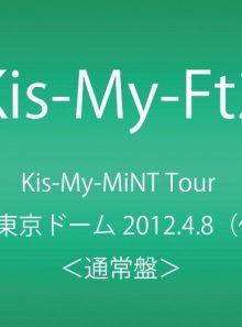 Kis my mint tour at tokyo dome 2012.4.8(regular)