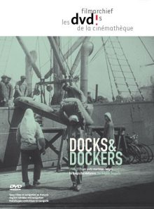 Docks & dockers - les ports maritimes belges 1900-1970  - edition benelux