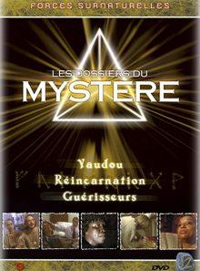 Dossiers du mystère - volume 2 - vaudou / réincarnation / guérisseurs