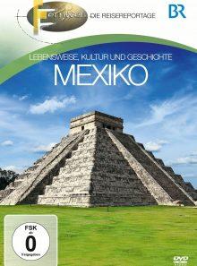 Fernweh - lebensweise, kultur und geschichte: mexiko