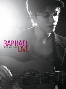Raphaël : résistance à la nuit - live