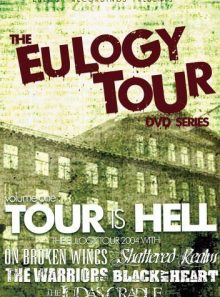 Eulogy tour dvd series, vol. 1: tour is hell