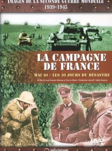 La campagne de france - mai 40 - les 30 jours du desastre