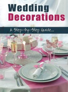 Wedding decorations a step by [import anglais] (import)