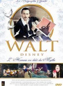 Walt disney: l'homme au-delà du mythe