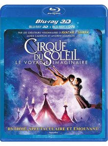 Cirque du soleil : le voyage imaginaire - combo blu-ray 3d + blu-ray + dvd