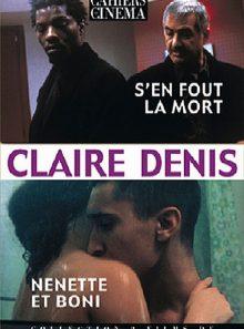 Claire denis : s'en fout la mort + nénette et boni