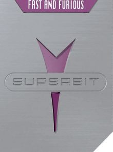 Fast and furious - superbit