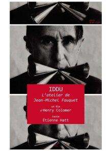 Iddu : l'atelier de jean-michel fauquet - dvd + livre