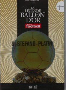 La legende du ballon d'or n°3 di stefano .platini