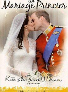 Un mariage princier ( kate et le prince william )