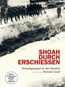Shoa durch erschießen - einsatzgruppen in der ukraine (omu)
