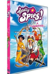 Totally spies - vol. 4 : a l'abordage !