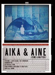 Aika & aine - time & matter
