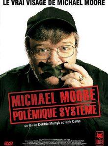 Michael moore, polémique système