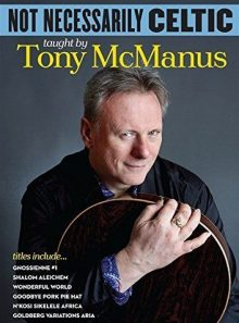 Tony mcmanus: not necessarily celtic
