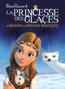 La princesse des glaces, le monde des miroirs magiques